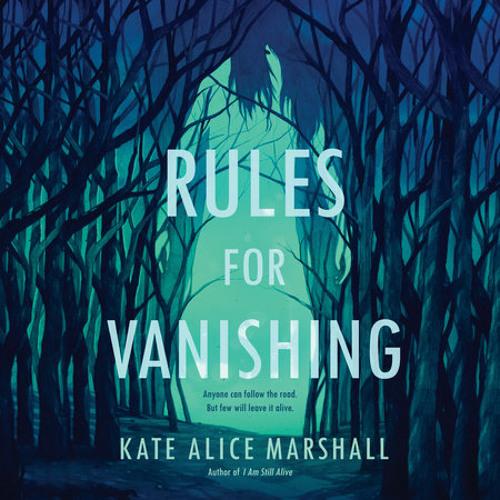 Rules for Vanishing by Kate Alice Marshall, read by Jesse Vilinsky, Robbie Daymond, Rob Shapiro