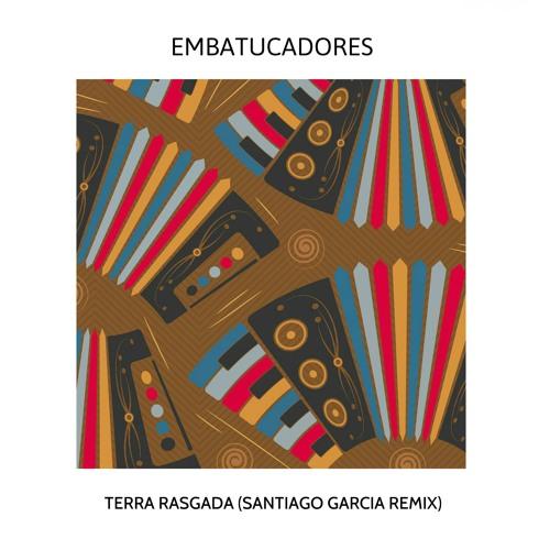 Embatucadores - Terra Rasgada (Santiago Garcia Remix) *Preview [MoBlack Records]