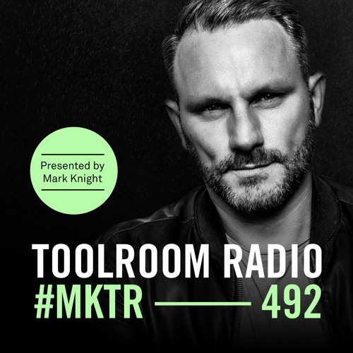 Toolroom Radio EP492 - Presented by Mark Knight