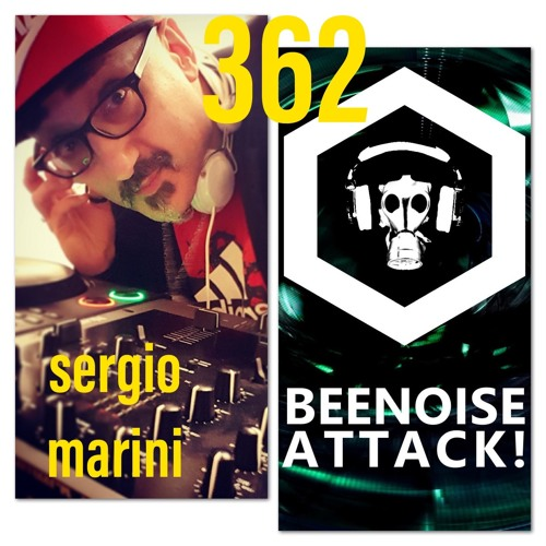 Beenoise Attack Episode 362 With Sergio Marini