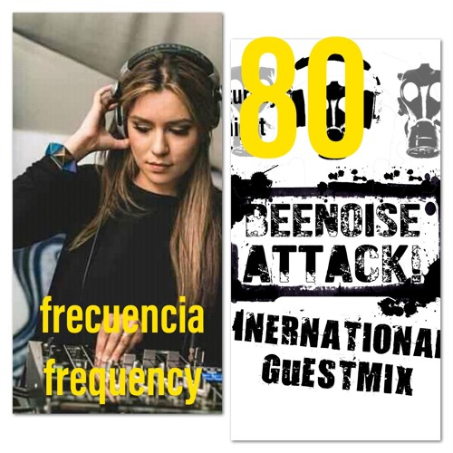 Beenoise Attack International Guestmix Ep. 80 With Frequency