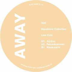 AWAY006 - Equations Collective - Live Cuts