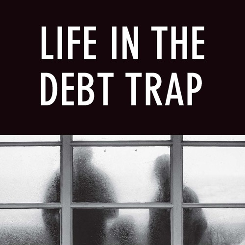 Loss, grief and life in the debt trap