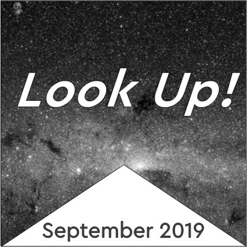 Look Up! September 2019