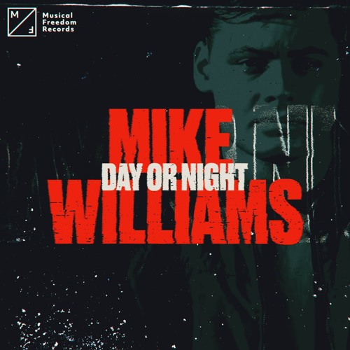 Mike Williams - Day Or Night