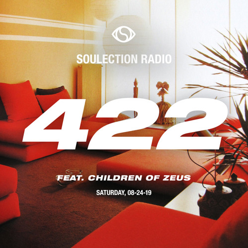 Soulection Radio Show #422 ft. Children of Zeus