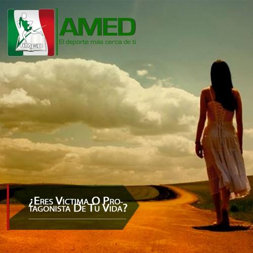 Podcast 349 AMED -  ¿Eres Víctima O Protagonista De Tu Vida? Dr. David Lezama Del Valle