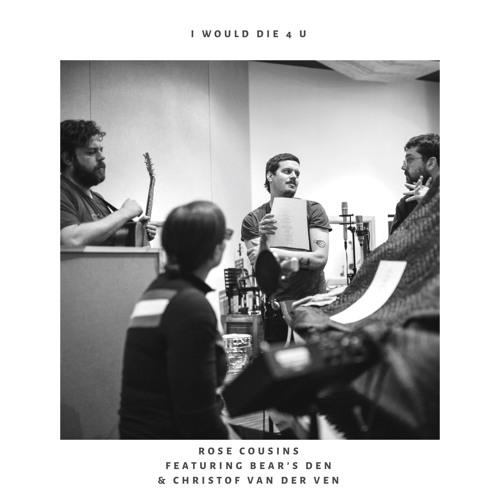Rose Cousins - I Would Die 4 U (feat. Bear's Den and Christof van der Ven)