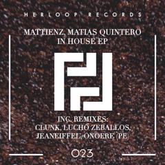 Mattienz, Matias Quintero - In House (Lucho Zeballos Remix)