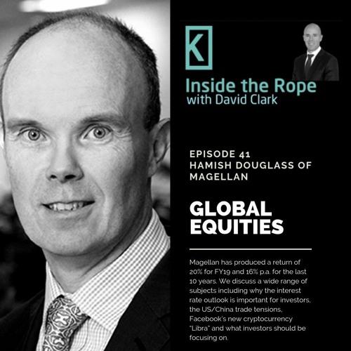 Ep 41: Hamish Douglass - Global Equities