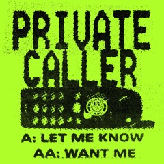 Private Caller - Let Me Know