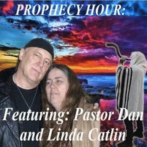 Episode 6679 - Prophecy Hour with Pastor Dan and Linda Catlin