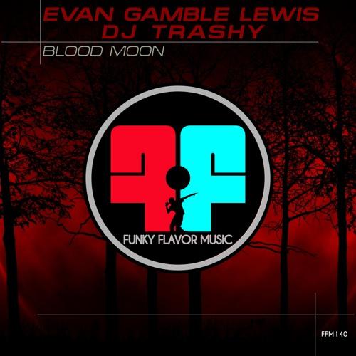 Evan Gamble Lewis & DJ Trashy - Blood Moon - FFM 141