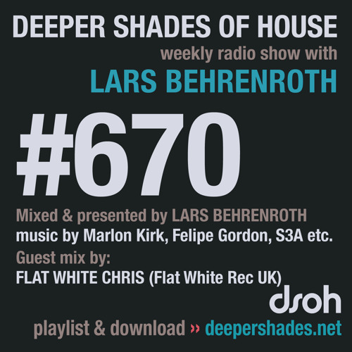 DSOH #670 Deeper Shades Of House w/ guest mix by FLAT WHITE CHRIS