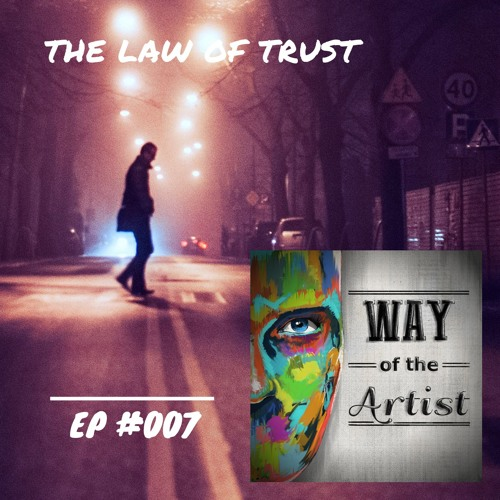 """WOTA #007 - """"The Law of Trust"""""""