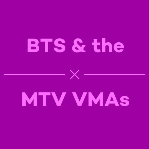 Episode 44 - BTS & the MTV VMAs