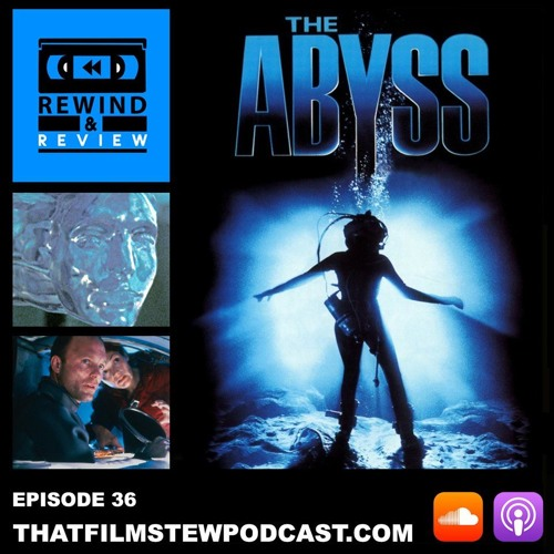 Rewind & Review Ep 36 - The Abyss (1989)