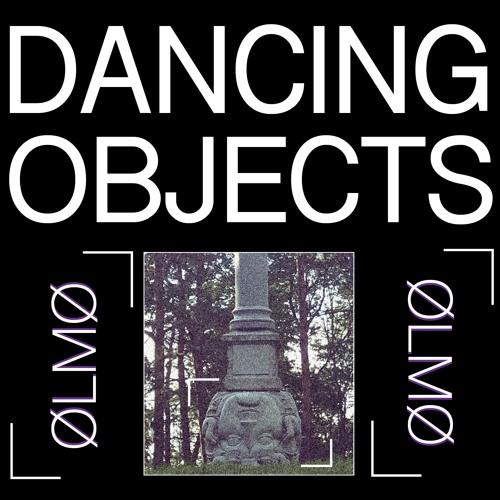 Dancing Objects'005    ØLMØ