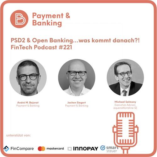 PSD2 & Open Banking - und was kommt danach...?! -FinTech Podcast #221