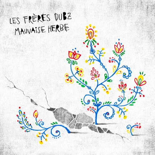 Mauvaise herbe / Les frères Dubz | Les Frères Dubz (, Ensemble instrumental)
