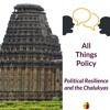 Political Resilience and the Chalukyas: Lessons from 11th Century India