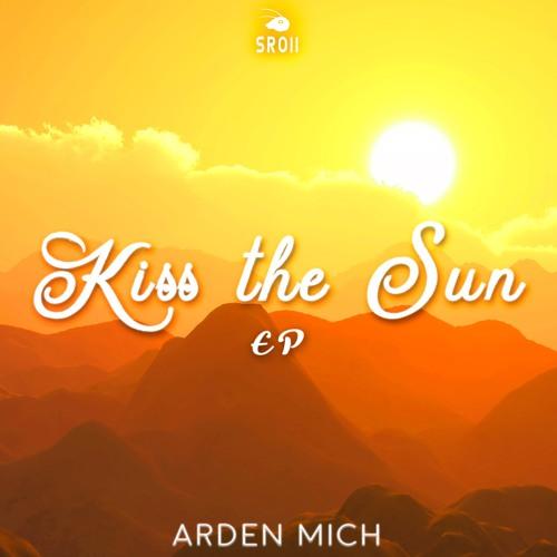 Arden Mich - Kiss the Sun