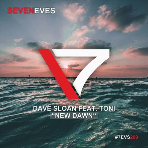 Dave Sloan Feat. Toni - New Dawn (Radio Edit) (7EVS260)