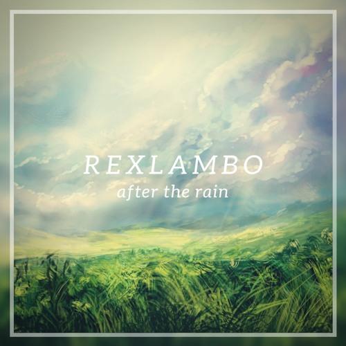 Rexlambo - after the rain