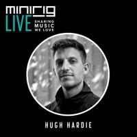 Hugh Hardie - Minirig Mixtape