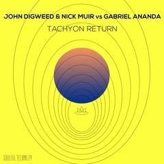 John Digweed & Nick Muir vs Gabriel Ananda - Tachyon Return