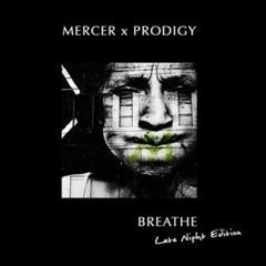 Mercer x Prodigy - Breathe (Late Night Edition)