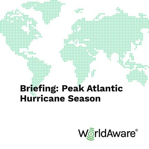 WorldAware Briefing | Peak Atlantic Hurricane Season