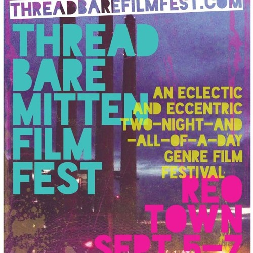 The Magic Hour with Michael McCallum Episode 11 | Dan Kofoed & Threadbare Mitten Film Festival 4