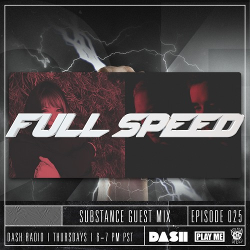 FULL SPEED EPISODE 025 - SUBSTANCE (UK)