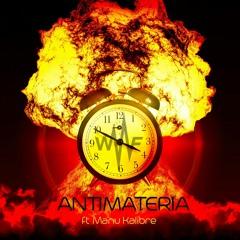 Antimateria by Lowfreak FT Manu Kalibre