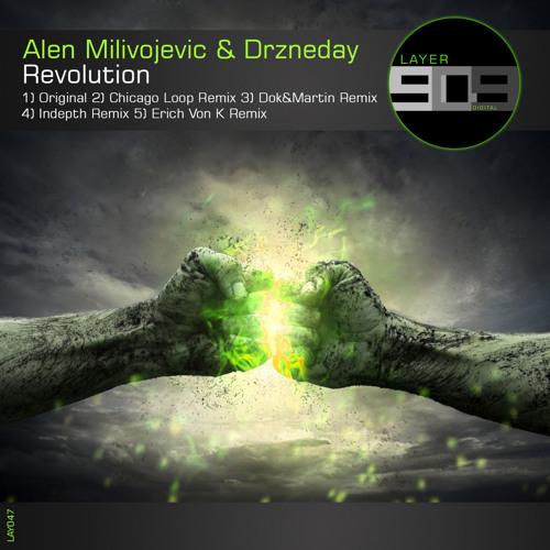 LAY047 : Alen Milivojevic & Drzneday - Revolution (Chicago Loop Remix)
