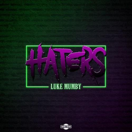 Luke Mumby - Haters