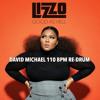 Lizzo - Good As Hell (David Michael 110 BPM Re-Drum)