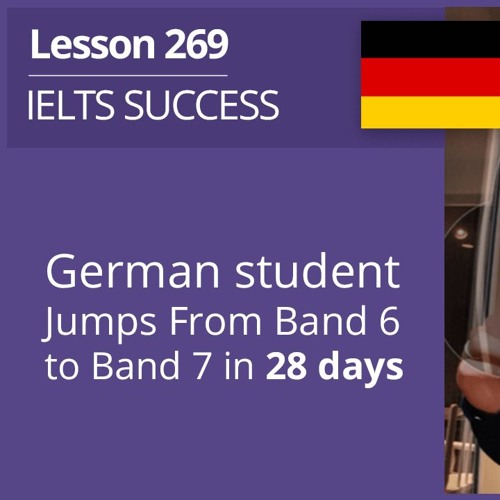IELTS Writing: German student Jumps From Band 6 to 7 in 28 days