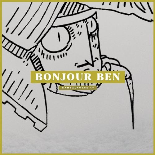 """Bonjour Ben - """"Träume"""" for RAMBALKOSHE"""