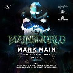 MARK MAIN - B-DAY SET 2019 (Live DJ Mix)