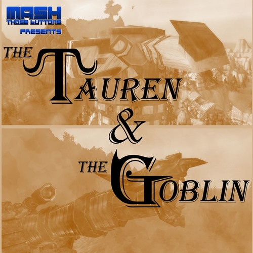 The Tauren & The Goblin #76: On Classic Servers II (feat. AJ9Livess)