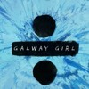 Galway Girl - Ed Sheeran