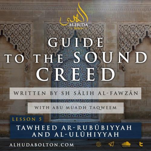 Sound Creed: #5 The Relationship Between Tawheed Ar - Rubūbiyyah And Al - Ulūhiyyah