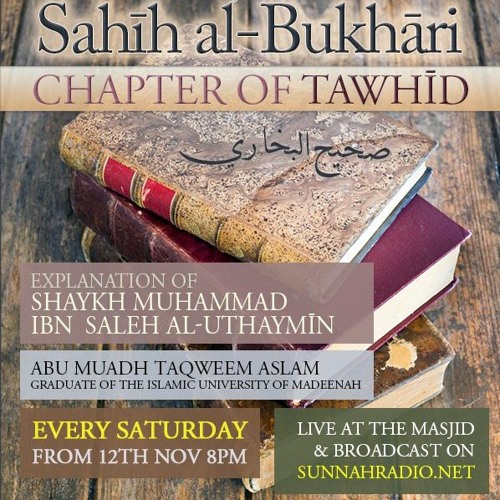 90 - Book of Tawheed - Sahih al-Bukhari - Abu Muadh Taqweem | Manchester