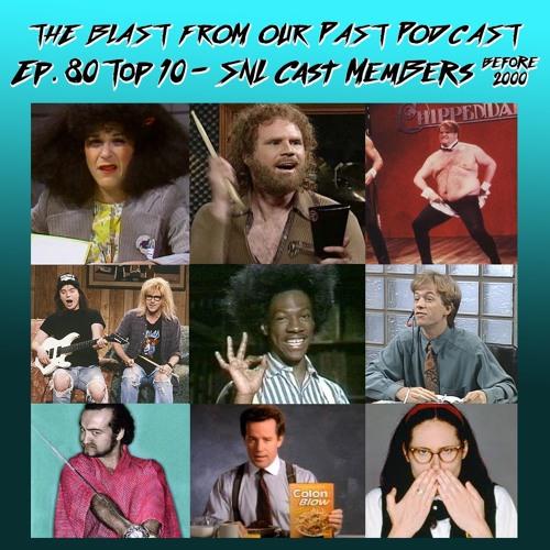 Episode 80: Top 10 SNL Cast Members