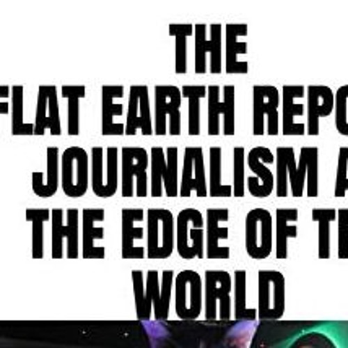 SPACE ELEVATORS TO THE MOON And OTHER ABSURDITIES- The FLAT EARTH REPORT 8.31.19
