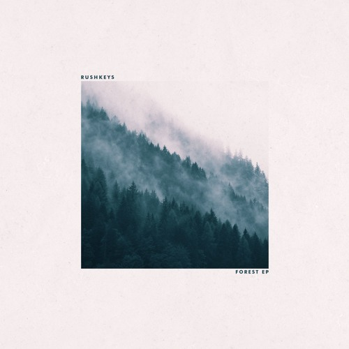Rushkeys - Forest EP