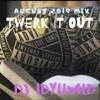 Twerk It Out (Like a Nuttah) Mix- Sept 2019