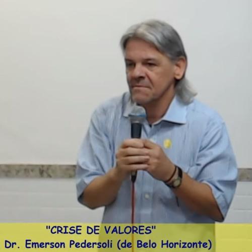 Crise de valores - Dr. Emerson Oliveira Pedersoli